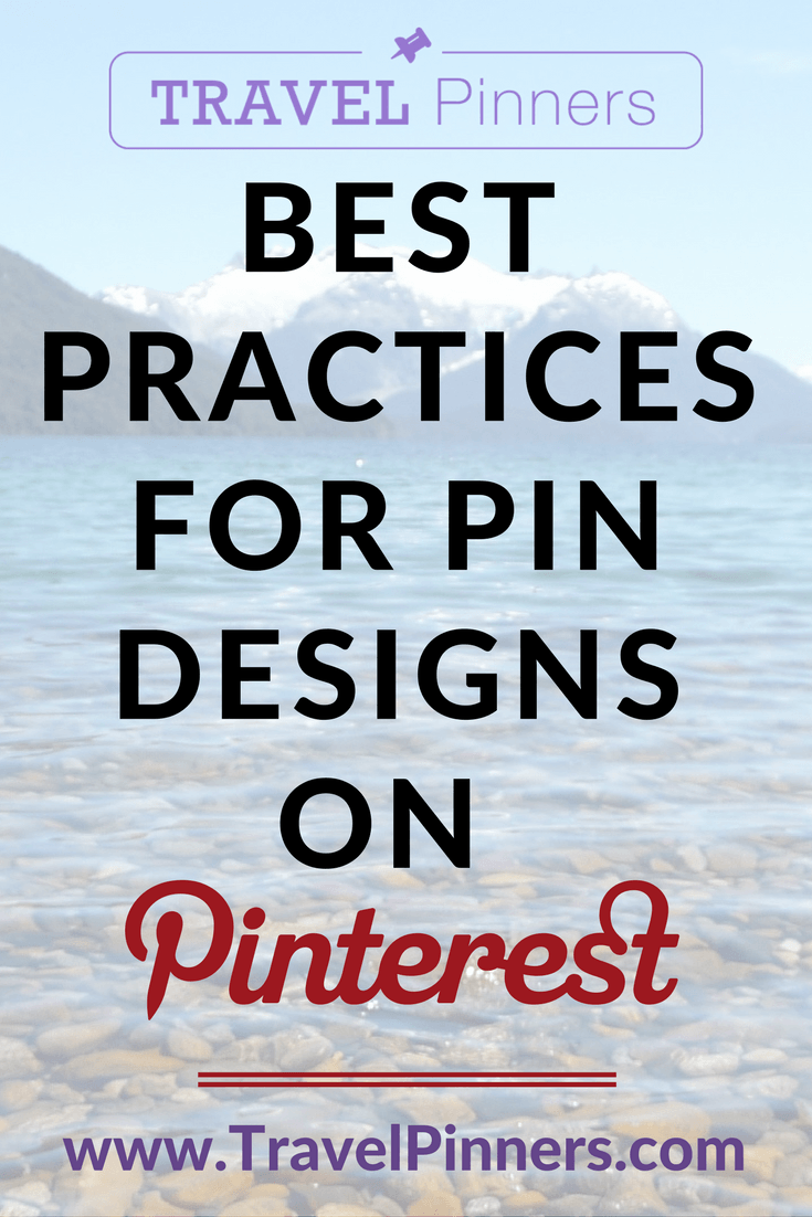 Click through to learn the best practices for your travel brand's pin designs on Pinterest.