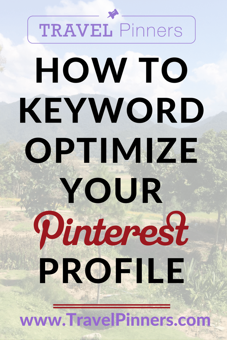 Learn these amazing tips and tricks for keyword optimizing your travel brand's Pinterest profile.