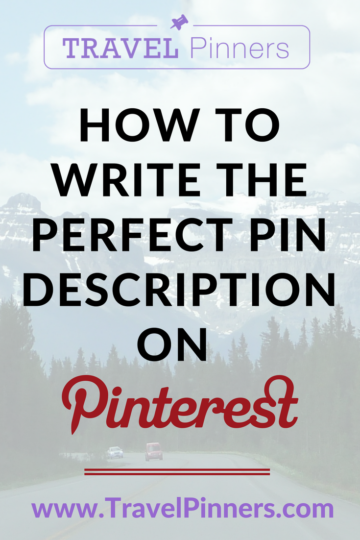 Learn how to write the perfect pin descriptions. These tips will show you just how to pair effective copy with your beautiful travel content and bring your ideal customer straight to you. Read the Travel Pinners blog to learn more. | #PinterestTips #PinterestMarketing